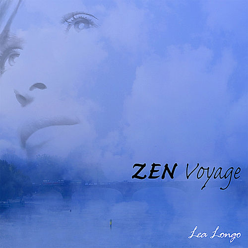 Play & Download Zen Voyage by Lea Longo | Napster