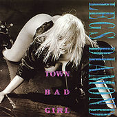 Town Bad Girl by Legs Diamond