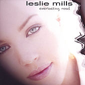 Play & Download Everlasting Road by Leslie Mills | Napster