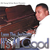 It's All Good by Leon The Jazzman