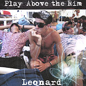 Play Above the Rim by Leonard
