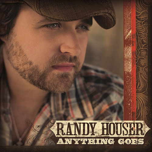 Play & Download Anything Goes by Randy Houser | Napster