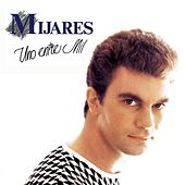Play & Download Uno Entre Mil by Mijares | Napster
