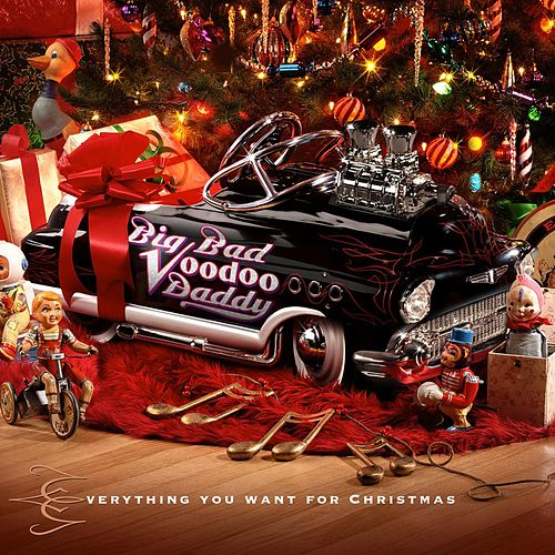Play & Download Everything You Want For Christmas by Big Bad Voodoo Daddy | Napster