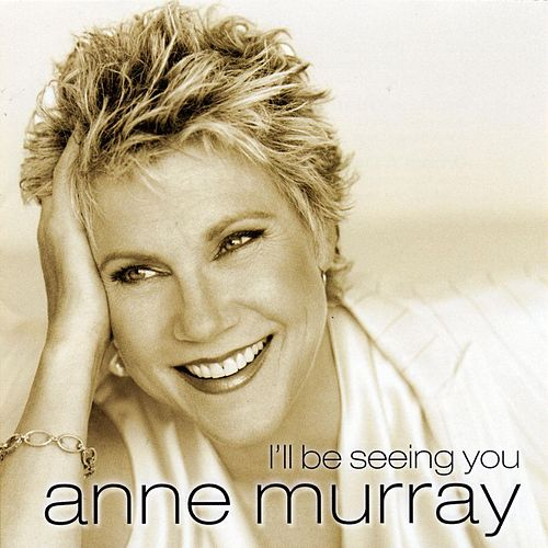 Play & Download I'll Be Seeing You by Anne Murray | Napster