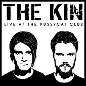 Play & Download Live At The Pussycat Club by The Kin | Napster