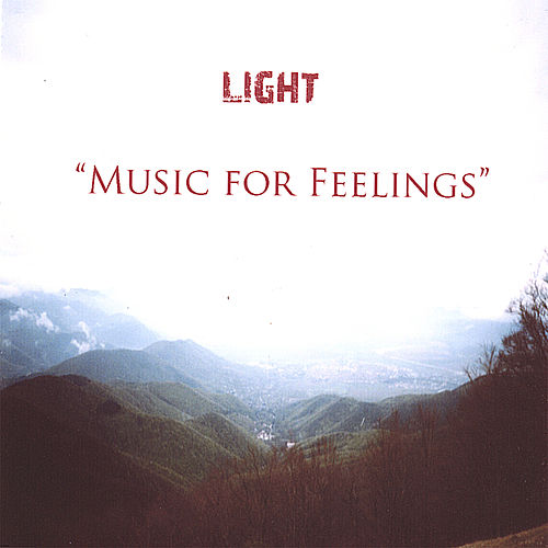 Play & Download Music for Feelings by The Light | Napster
