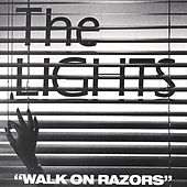 Play & Download Walk On Razors by The Lights | Napster