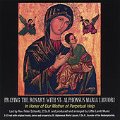 Play & Download Praying the Rosary With St. Alphonsus Maria Liguori by Little Lamb Music | Napster