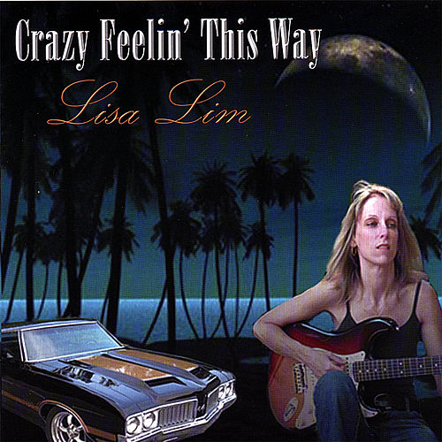 Play & Download Crazy Feelin' This Way by Lisa Lim | Napster