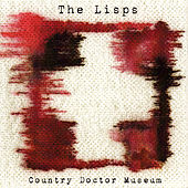 Play & Download Country Doctor Museum by The Lisps | Napster