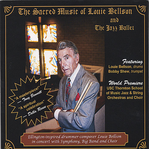 Play & Download The Sacred Music of Louie Bellson by Louie Bellson | Napster