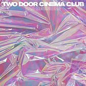 Bad Decisions (Radio Edit) von Two Door Cinema Club