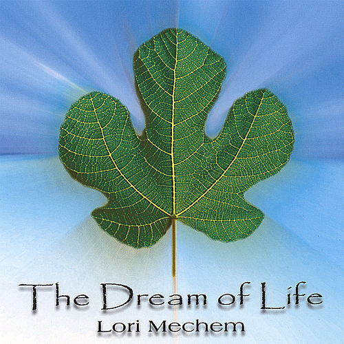 Play & Download The Dream of Life by Lori Mechem | Napster