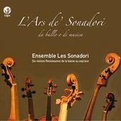 Play & Download L'Ars de' Sonadori by Ensemble Les Sonadori | Napster