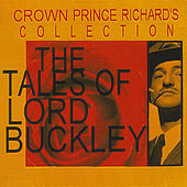 Play & Download The Tales of Lord Buckley Box Set Crown Prince Richards Collection by Lord Buckley | Napster