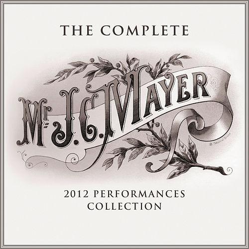 The Complete 2012 Performances Collection by John Mayer