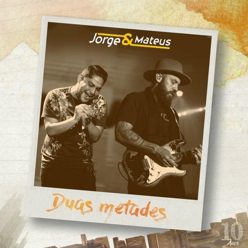 Duas Metades (Ao Vivo) - Single de Jorge & Mateus