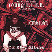 Play & Download Done Deal Da Mixalbum by Young Life | Napster