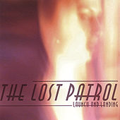 Play & Download Launch and Landing by The Lost Patrol | Napster