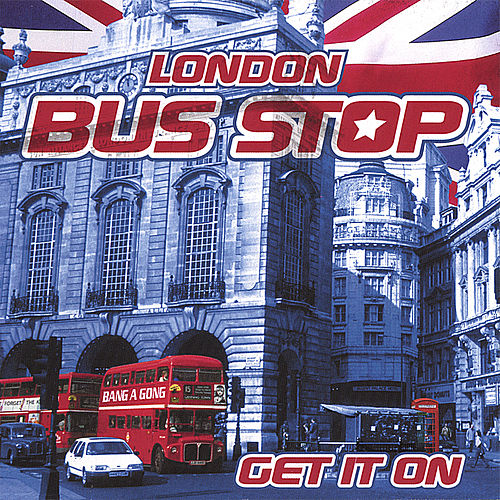 Play & Download Get It On by London Bus Stop | Napster