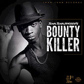 John John Presents: Bounty Killer by Bounty Killer