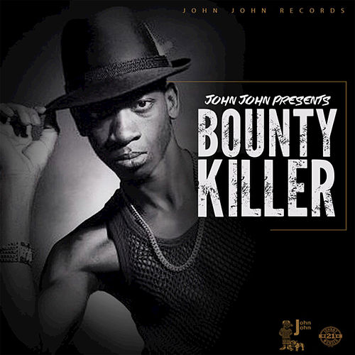 Play & Download John John Presents: Bounty Killer by Bounty Killer | Napster