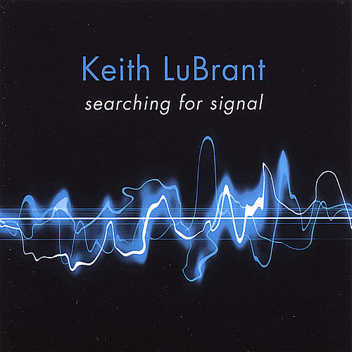 Play & Download Searching for Signal by Keith LuBrant | Napster