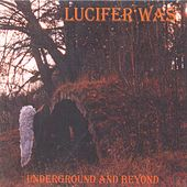 Underground and Beyond =Digipack= by Lucifer Was