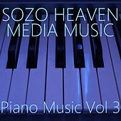 Play & Download Piano Music, Vol. 3 by Sozo Heaven | Napster