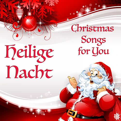Heilige Nacht - Christmas Songs for You by Various Artists