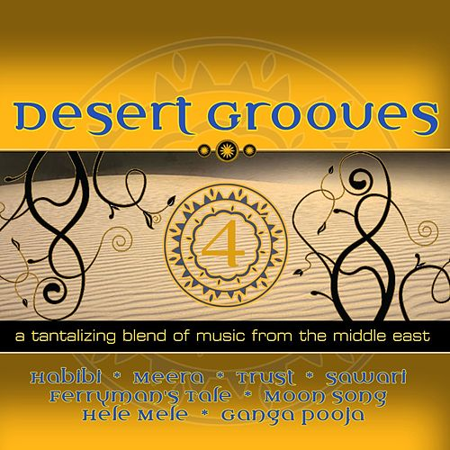 Play & Download Desert Grooves 4 (a Sensual And Evocative Mix Of Contemporary Eastern & Indian Music) by Prem Joshua | Napster