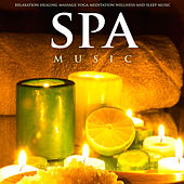 Spa Music for Relaxation Healing Massage Yoga Meditation Wellness and Sleep Music by S.P.A