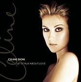 Play & Download Let's Talk About Love by Celine Dion | Napster