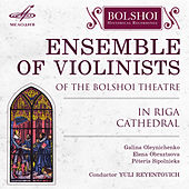 Ensemble of Violinists of the Bolshoi Theatre in Riga Cathedral by Various Artists