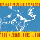 Dirty Shirt Rock 'N' Roll: The First 10 Years von Jon Spencer