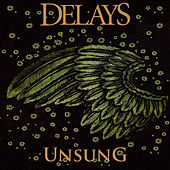 Unsung by Delays