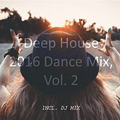 Play & Download Deep House 2016 Dance Mix, Vol. 2 by Various Artists | Napster