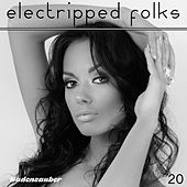 Electripped Folks, 20 by Various Artists
