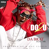 Play & Download Do 2 U (feat. Mr.) by Da Brat | Napster