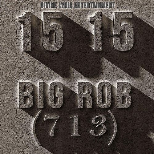 15 15 by Big Rob