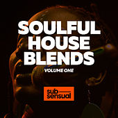 Play & Download Soulful House Blends, Vol. 1 by Various Artists | Napster