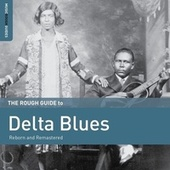 Play & Download Rough Guide To Delta Blues by Various Artists | Napster