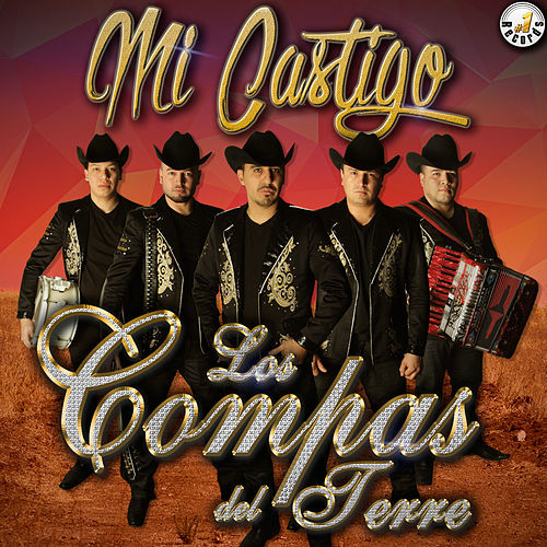 Play & Download Mi Castigo by Los Compas del Terre | Napster