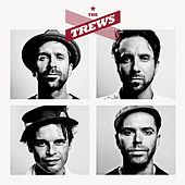 The Trews (Bonus Version) by The Trews