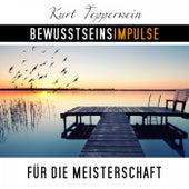 Play & Download Bewusstseinsimpulse für die Meisterschaft by Kurt Tepperwein | Napster