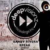 Play & Download Speak by Sandy Rivera | Napster