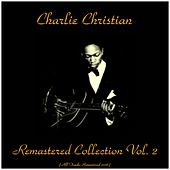 Play & Download Remastered Collection, Vol. 2 (All Tracks Remastered 2016) by Charlie Christian | Napster