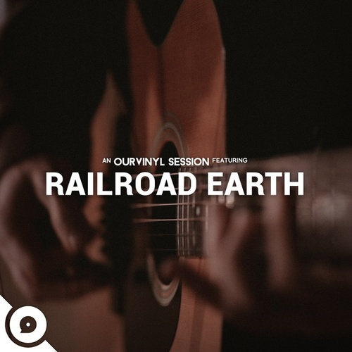 Play & Download OurVinyl Sessions | Railroad Earth by Railroad Earth | Napster