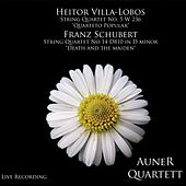 String Quartets by Villa-Lobos and Schubert (Live) by Auner Quartett
